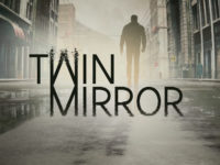Twin Mirror Has Been Delayed Until 2020 Now