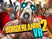 It Is Time To Virtually Step Onto Pandora With Borderlands 2 VR